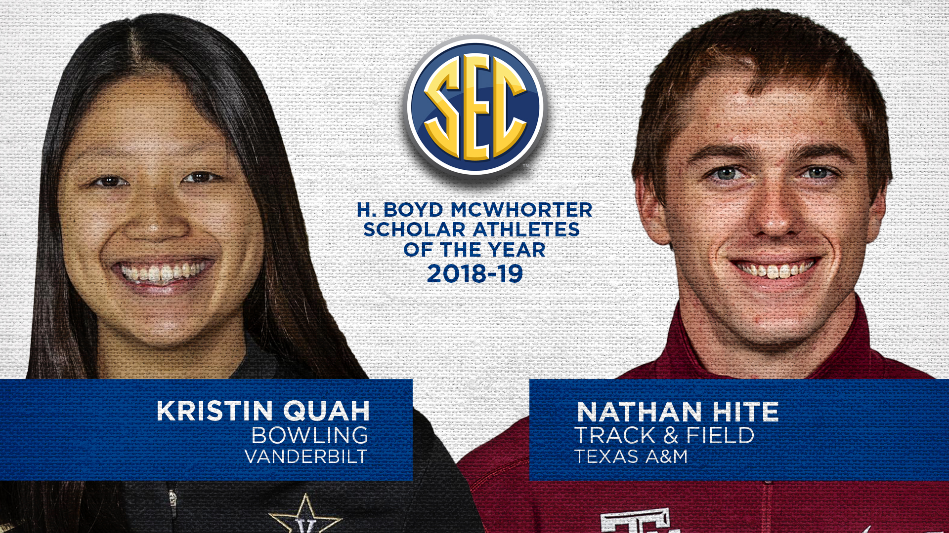Vanderbilt's Kristin Quah and Texas A&M's Nathan Hite are the 2018-19 SEC H. Boyd McWhorter Scholar-Athletes of the Year