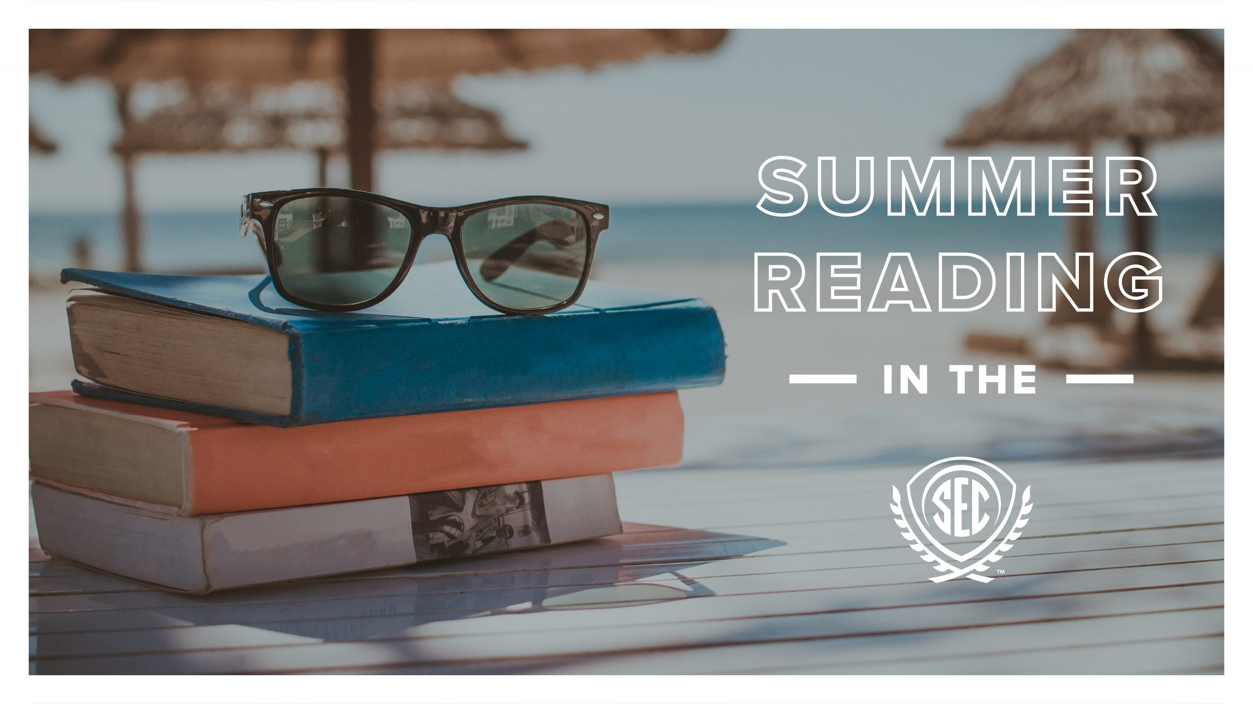 """I'm Booked."" – SEC Literature to Read This Summer"