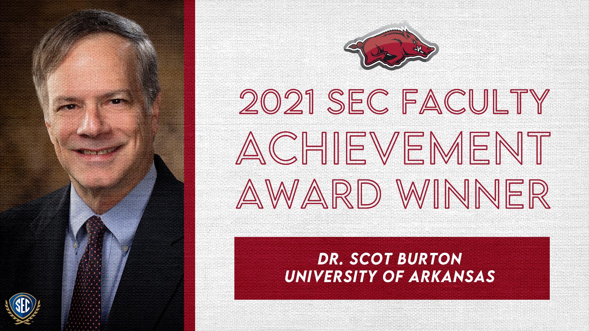 SEC Announces Dr. Scot Burton Wins 2021 Faculty Achievement Award for University of Arkansas