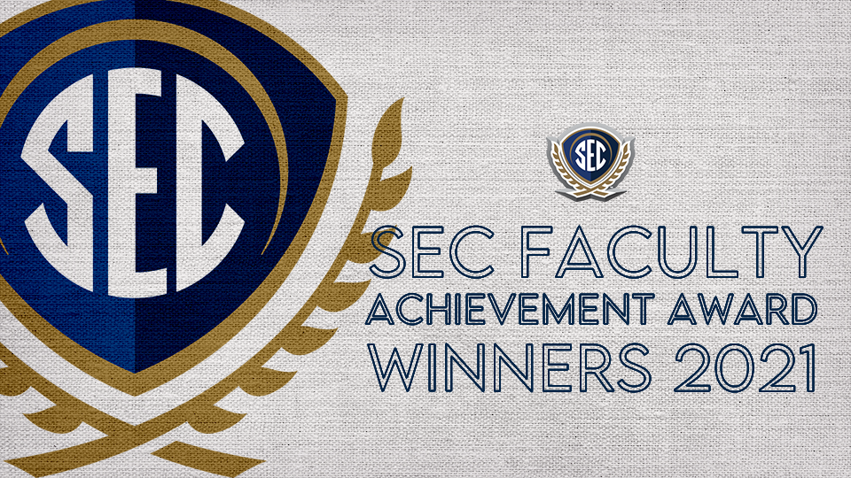 2021 SEC Faculty Achievement Awards Have Been Announced