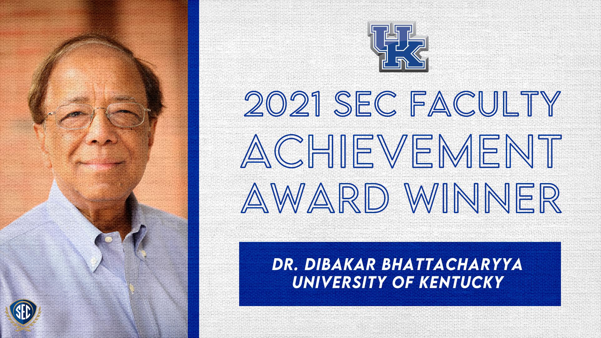 SEC Announces Dr. Dibakar Bhattacharyya Wins 2021 Faculty Achievement Award for University of Kentucky