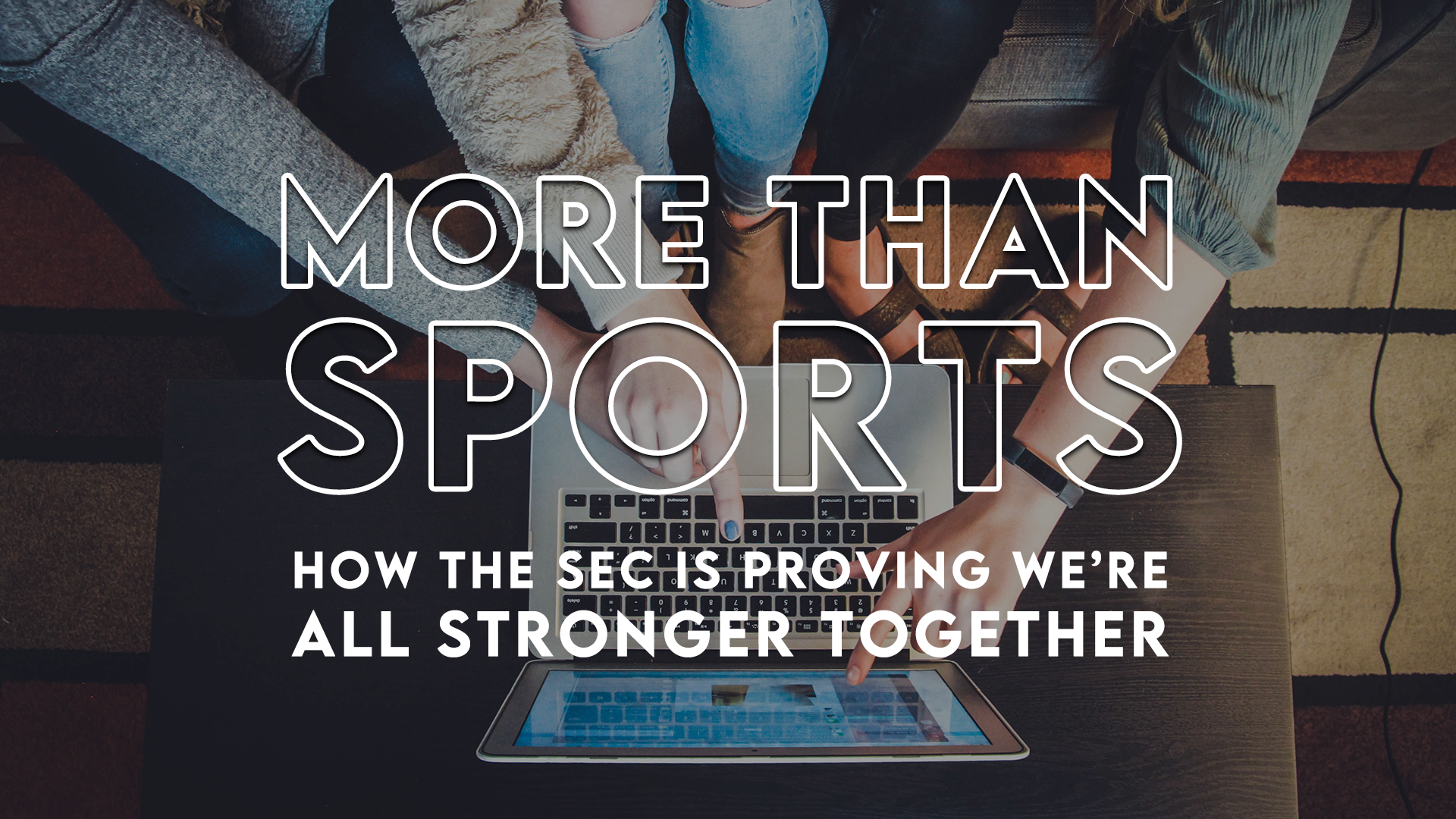 MORE Than Sports: How the SEC is Proving We're Stronger Together